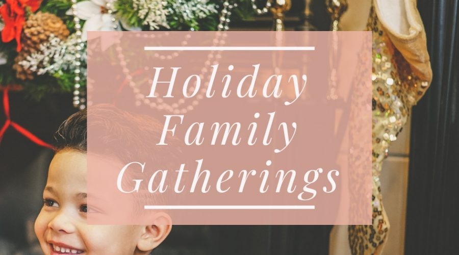 Holiday Family Gatherings – 3 Ways To Make Them The Best Ever