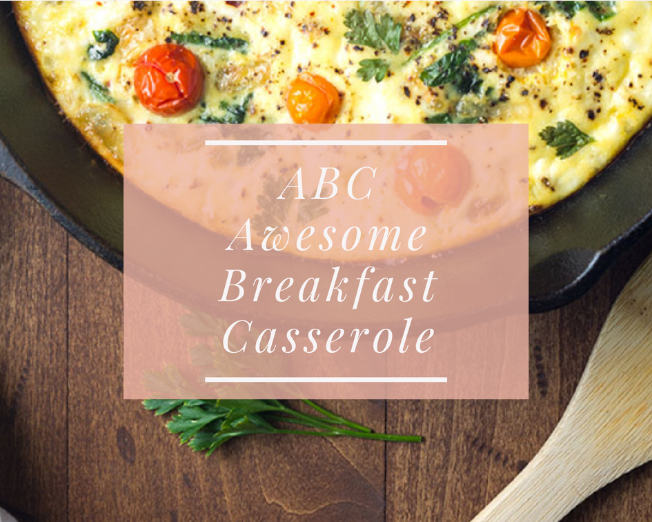 ABC – Awesome Breakfast Casserole