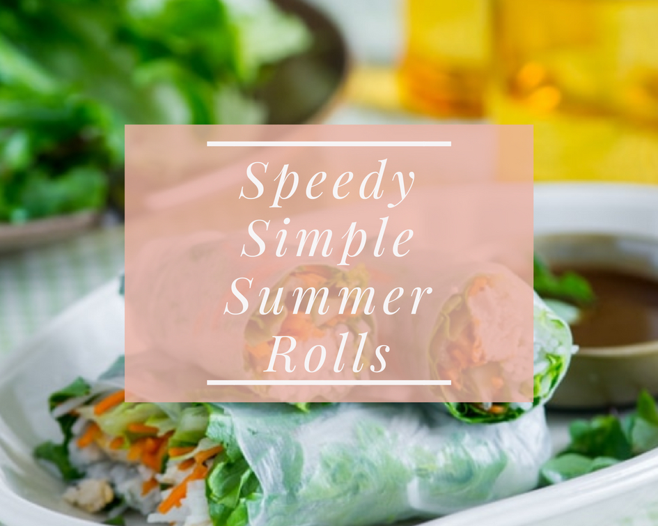 Speedy Simple Summer Rolls