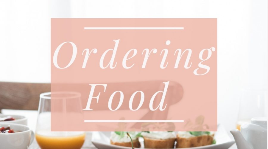 Ordering Food – A Whole New Meaning